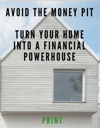 Turn your home into a financial powerhouse