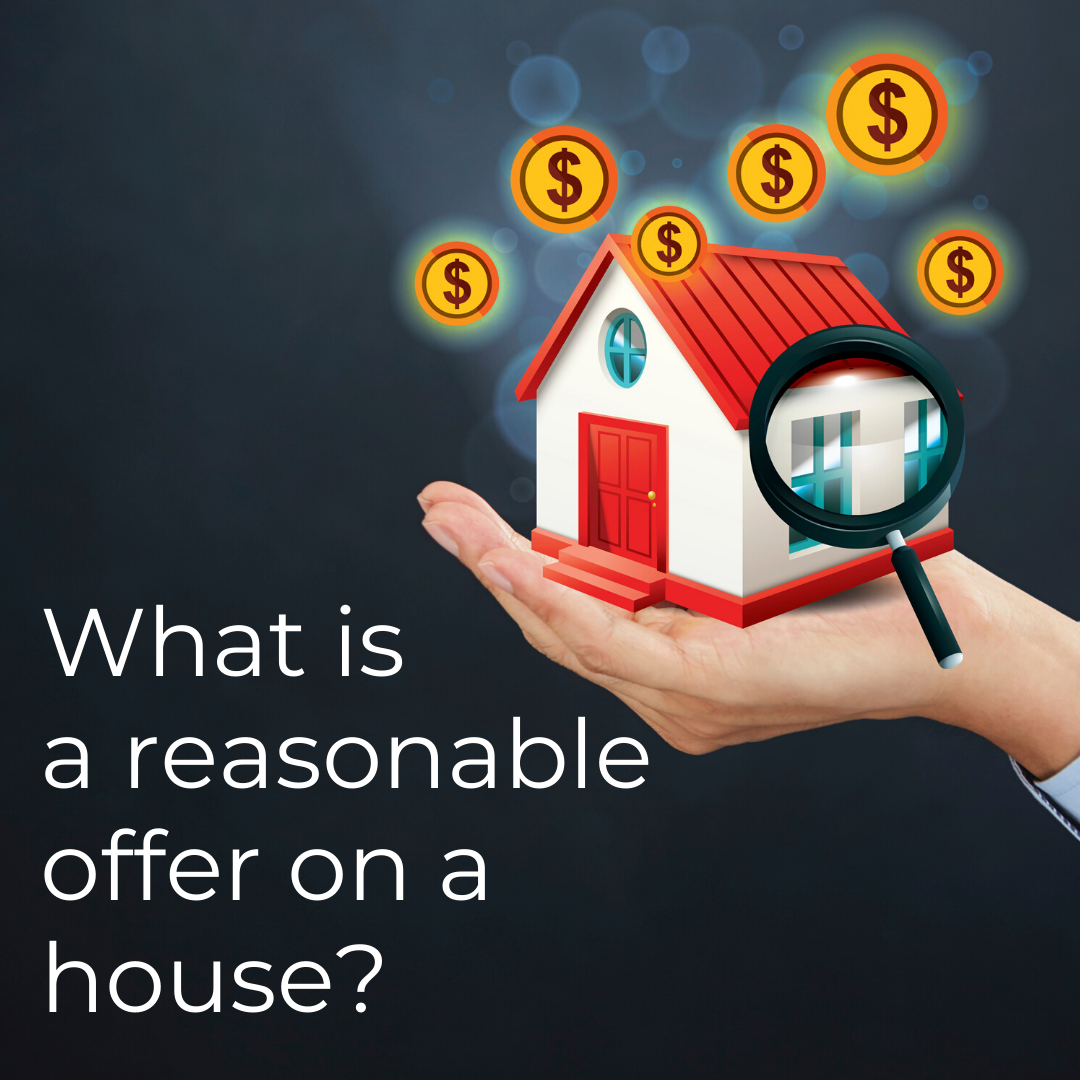What is a reasonable offer on a house