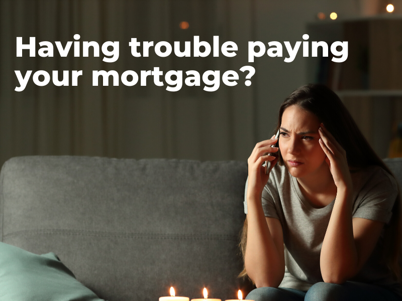 having trouble paying your mortgage